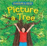 """Picture a Tree"" by Barbara Reid"