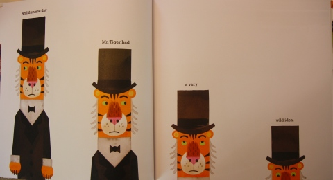 My children's favorite spread, where Tiger literally changes his (and our perspective) as--we realize in the next page--he lowers himself onto all fours.