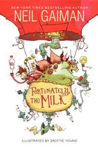 "Neil Gaiman's ""Fortunately, the Milk"""