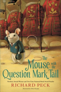 "Richard Peck's ""The Mouse With the Question Mark Tail"""