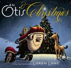 """An Otis Christmas"" by Loren Long"