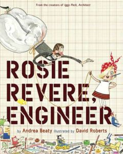 Andrea Beaty's Rosie Revere, Engineer