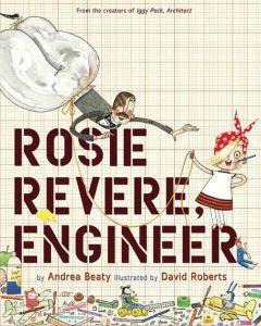 Andrea Beaty's Rosie Revere, Engineer