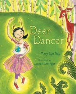 """Deer Dancer"" by Mary Lyn Ray & Lauren Stringer"