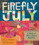 Firefly July by Paul B. Janeczko & Melissa Sweet