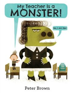 """My Teacher is a Monster"" by Peter Brown"