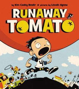"""The Runaway Tomato"" by Kim Cooley Reeder & Lincoln Agnew"