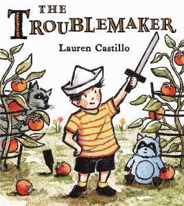 """The Troublemaker"" by Lauren Castillo"