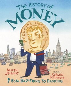 """The History of Money"" by Martin Jenkins"