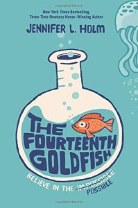 """The Fourteenth Goldfish"" by Jennifer L. Holm"