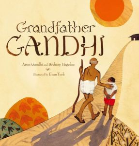 """Grandfather Gandhi"" by Bethany Hegedus & Arun Gandhi & Evan Turk"