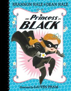 """The Princess in Black"" by Shannon Hale & Dean Hale & LeUyen Pham"