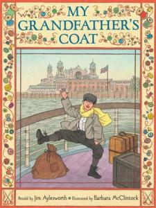 """My Grandfather's Coat"" by Jim Aylesworth & Barbara McClintock"