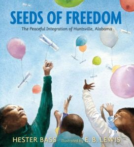 """Seeds of Freedom"" by Hester Bass & E.B. Lewis"