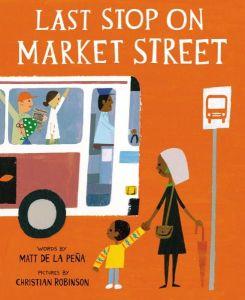 """""""Last Stop on Market Street"""" by Matt de la Pena"""
