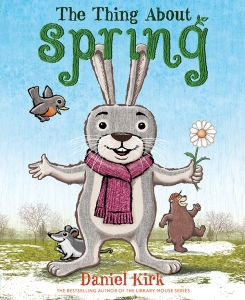 """The Thing About Spring"" by Daniel Kirk"