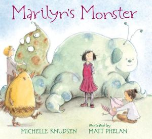 """Marilyn's Monster"" by Michelle Knudsen & Matt Phelan"
