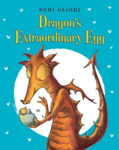 """Dragon's Extraordinary Egg"" by Debi Gliori"
