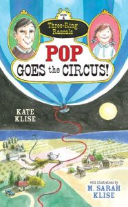 """Pop Goes the Circus"" by Kate Klise"