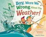 """Boy, Were We Wrong About the Weather!"" by Kathleen V. Kudlinski"