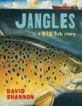 """Jangles: A Big Fish Story"" by David Shannon"