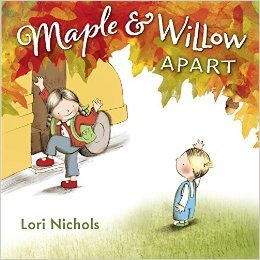 """Maple and Willow Apart"" by Lori Nichols"