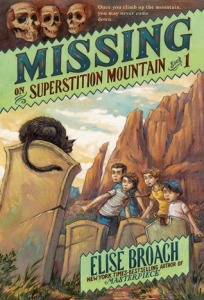 """Missing on Superstition Mountain"" by Elise Broach"