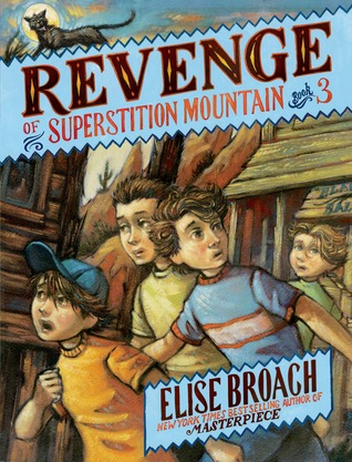 """Revenge on Superstition Mountain"" by Elise Broach"