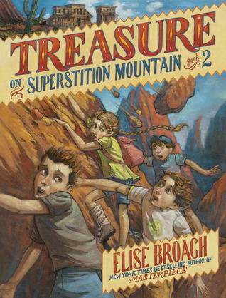 """Treasure on Superstition Mountain"" by Elise Broach"