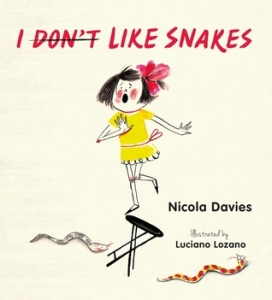 """I Don't Like Snakes"" by Nicola Davies"