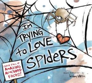 """I'm Trying to Love Spiders"" by Bethany Barton"