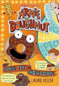 """Arnie the Doughbut & The Spinny Icky Showdown"" by Laurie Keller"