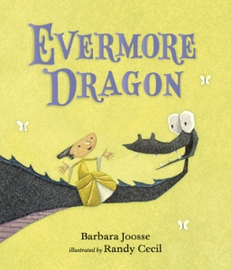 """Evermore Dragon"" by Barbara Joosse & Randy Cecil"