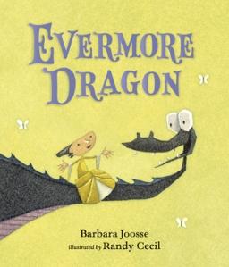 """Evermore Dragon"" by Barbara Joosse & Randy Cecil"