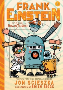"""Frank Einstein and the Brain Turbo"" by Jon Scieszka & Brian Biggs"