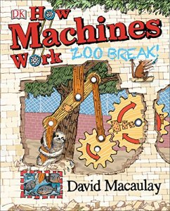 """How Machines Work: Zoo Break"" by David Macaulay"
