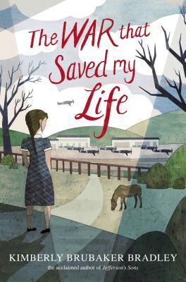 """The War That Saved My Life"" by Kimberly Brubaker Bradley"