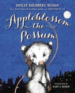 """Appleblossom the Possum"" by Holly Goldberg Sloan"