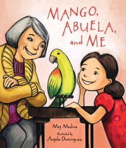 """Mango, Abuela, and Me"" by Meg Medina & Angela Dominguez"