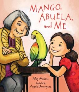 """""""Mango, Abuela, and Me"""" by Meg Medina & Angela Dominguez"""