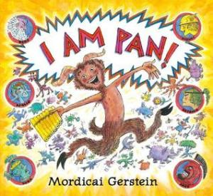 """I Am Pan!"" by Mordicai Gerstein"