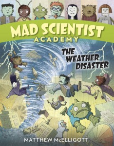 """Mad Scientist Academy: The Weather Disaster"" by Matthew McElligott"