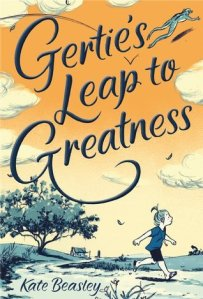 """""""Gertie's Leap to Greatness"""" by Kate Beasley"""