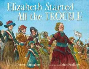 """Elizabeth Started All the Trouble"" by Doreen Rappaport & Matt Faulkner"