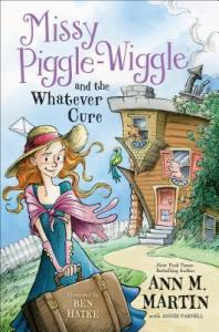 """Missy Piggle-Wiggle and the Whatever Cure"" by Ann M. Martin"