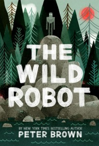 """The Wild Robot"" by Peter Brown"