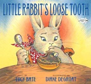 """Little Rabbit's Loose Tooth"" by Lucy Bate"